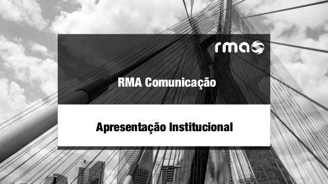 RMA Comunicação Apresentação Institucional