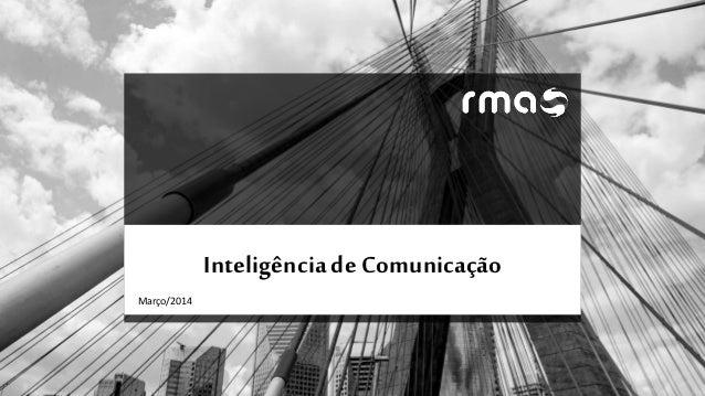 Inteligênciade Comunicação Março/2014