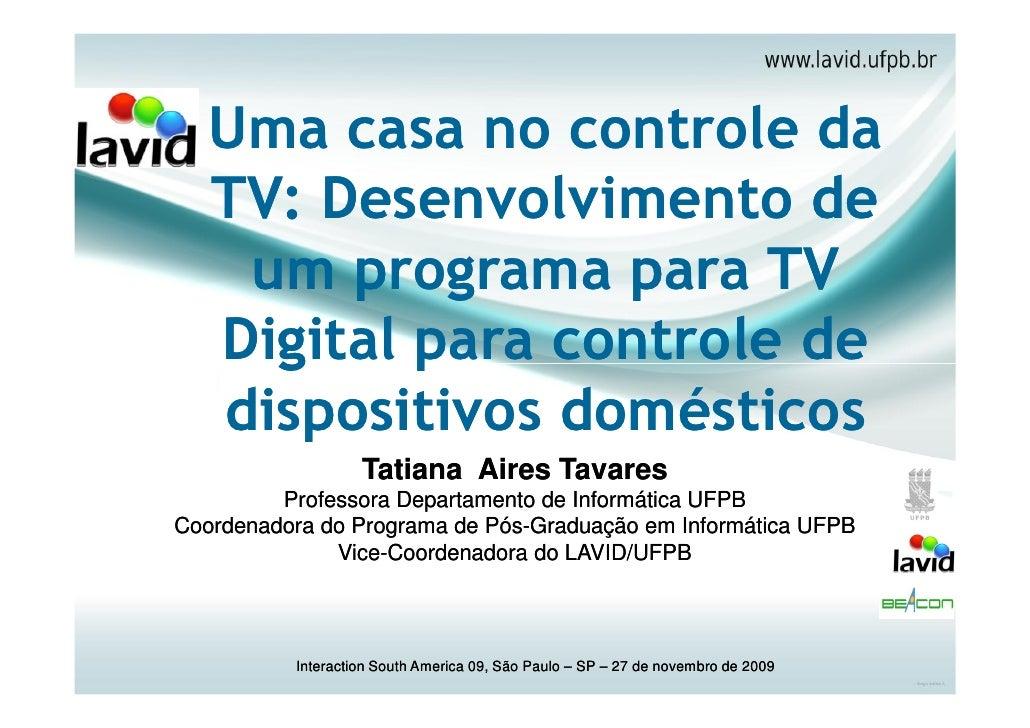 Uma casa no controle da TV: Desenvolvimento de um programa para TV Digital para controle de dispositivos domésticos