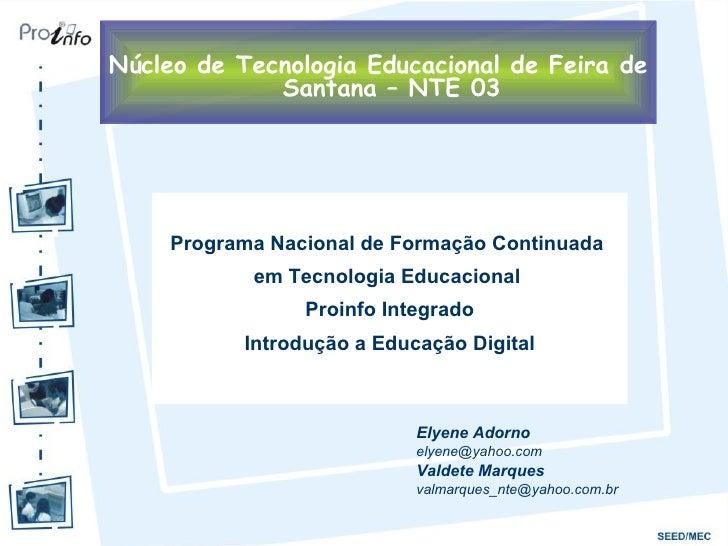 <ul><li>Programa Nacional de Formação Continuada  </li></ul><ul><li>em Tecnologia Educacional  </li></ul><ul><li>Proinfo I...