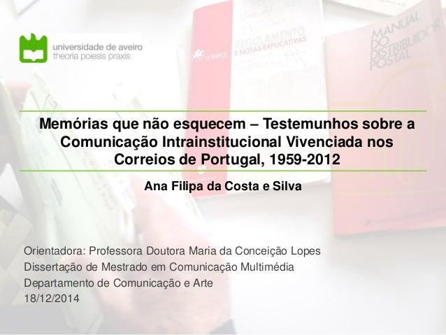 Memórias que não esquecem – Testemunhos sobre a Comunicação Intrainstitucional Vivenciada nos Correios de Portugal, 1959-2...