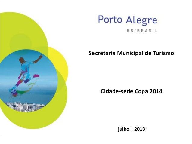 Secretaria Municipal de Turismo Cidade-sede Copa 2014 julho | 2013