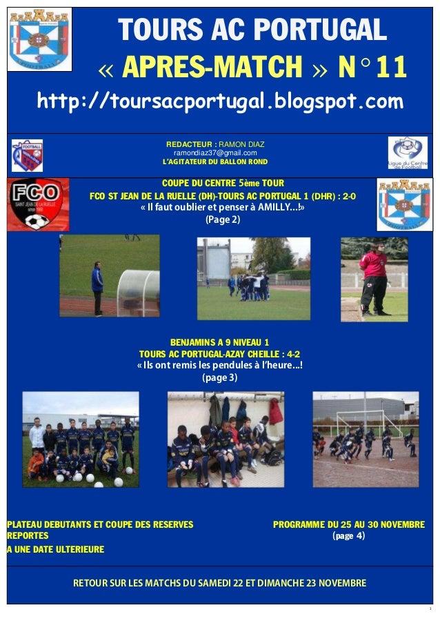 1 TOURS AC PORTUGAL « APRES-MATCH » N°11 http://toursacportugal.blogspot.com REDACTEUR : RAMON DIAZ ramondiaz37@gmail.com ...