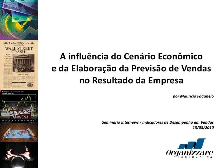 A influência do Cenário Econômico e da Elaboração da Previsão de Vendas        no Resultado da Empresa                    ...
