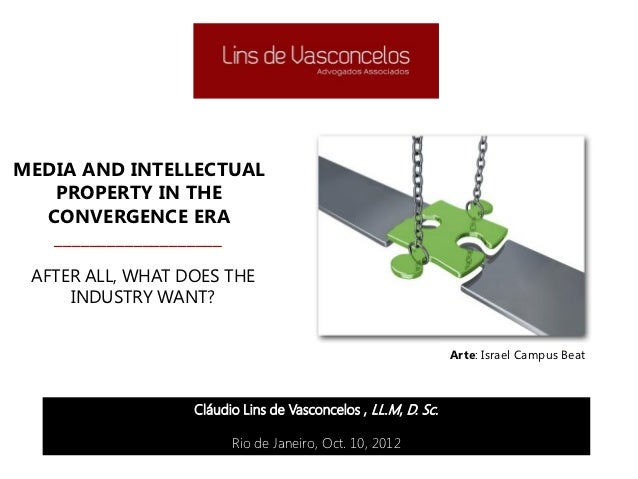 MEDIA AND INTELLECTUAL   PROPERTY IN THE  CONVERGENCE ERA   ___________________ AFTER ALL, WHAT DOES THE     INDUSTRY WANT...