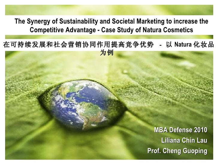 在可持续发展和社会营销协同作用提高竞争优势  -  以 Natura 化妆品为例   The Synergy of Sustainability and Societal Marketing to increase the Competitiv...