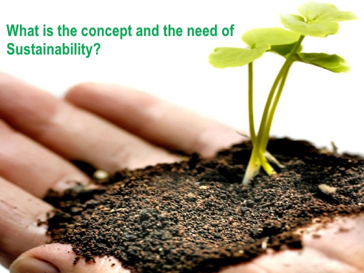concept of sustainability and marketing Offer suggestions for sustainability research and practice theoretical underpinnings for a market-oriented view of sustainability sustainability is a major concern for marketers in the 21st century since marketing strategies and activities are inextricably linked to the future of the natural environment that sustains all life.