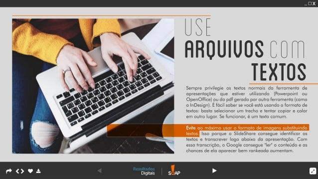 Sempreprivilegieostextosnormaisda ferramenta de apresentações que estiver utilizando (Powerpoint ou OpenOffice)oudopdfgera...