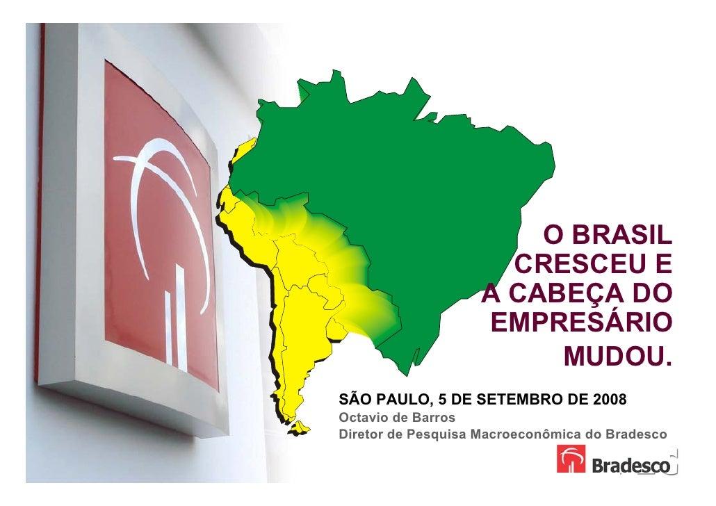 O BRASIL                          CRESCEU E                        A CABEÇA DO                        EMPRESÁRIO          ...