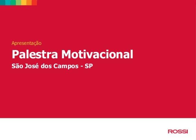 Apresentação  Palestra Motivacional São José dos Campos - SP