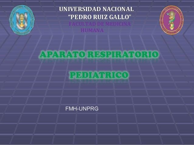 """UNIVERSIDAD NACIONALUNIVERSIDAD NACIONAL """"""""PEDRO RUIZ GALLO""""PEDRO RUIZ GALLO"""" FACULTAD DE MEDICINA HUMANA FMH-UNPRG"""