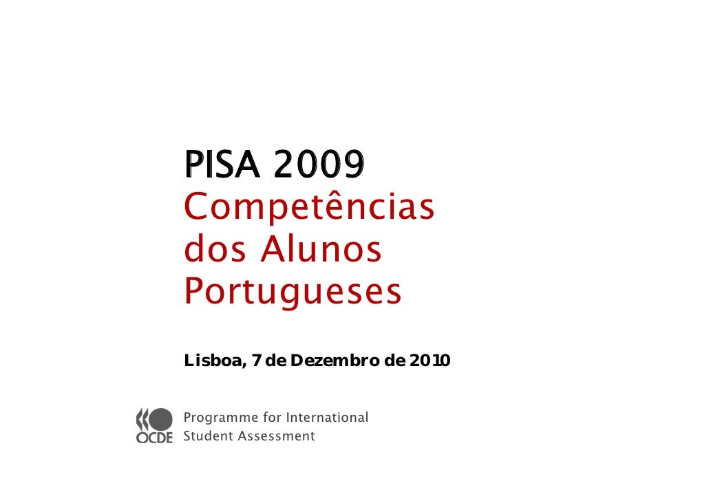 PISA 2009Competênciasdos AlunosPortuguesesLisboa, 7 de Dezembro de 2010Programme for InternationalStudent Assessment