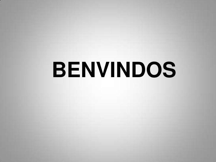 BENVINDOS<br />