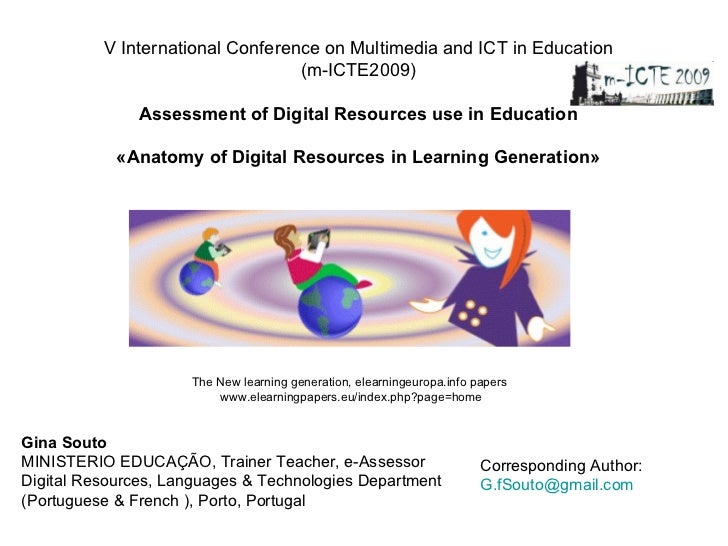 V International Conference on Multimedia and ICT in Education (m-ICTE2009) Assessment of Digital Resources use in Educatio...