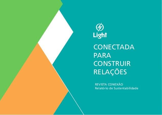 CONECTADA PARA CONSTRUIR RELAÇÕES REVISTA CONEXÃO Relatório de Sustentabilidade