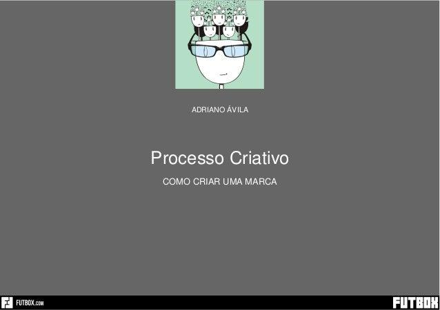 Processo Criativo COMO CRIAR UMA MARCA ADRIANO ÁVILA