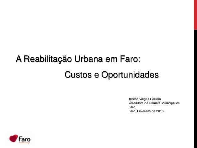 A Reabilitação Urbana em Faro:           Custos e Oportunidades                           Teresa Viegas Correia           ...