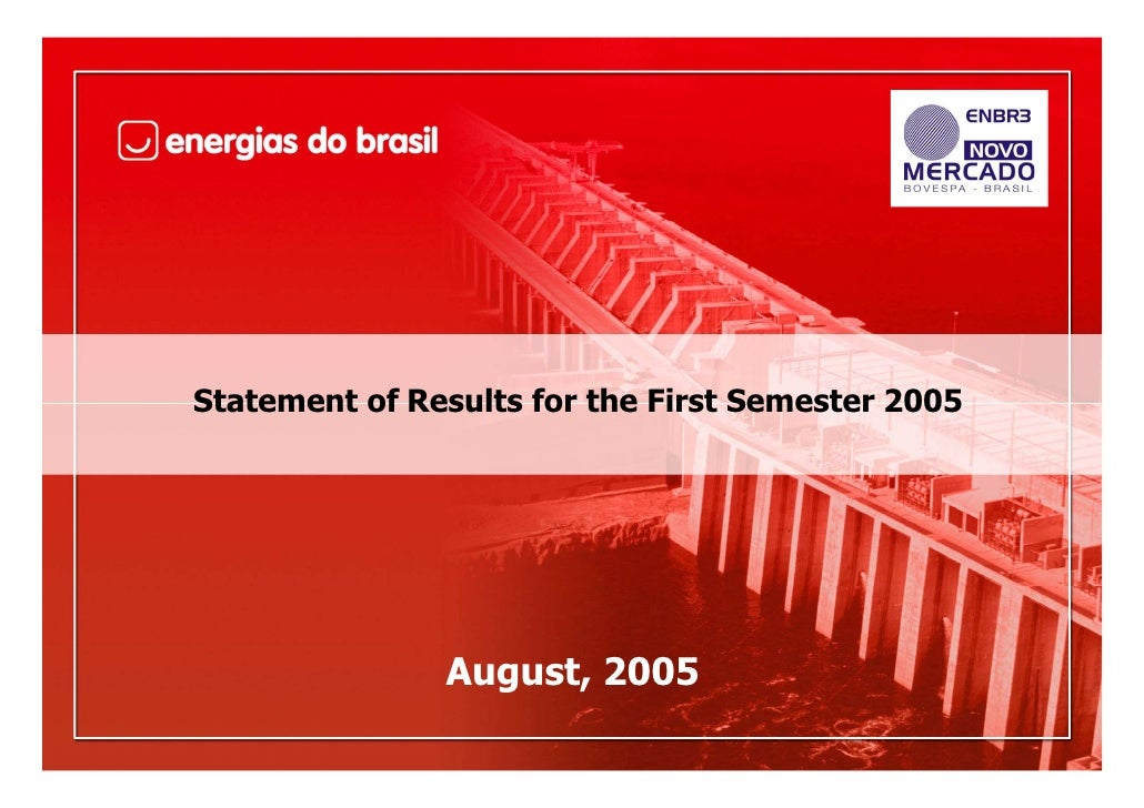 Statement of Results for the First Semester 2005                    August, 2005