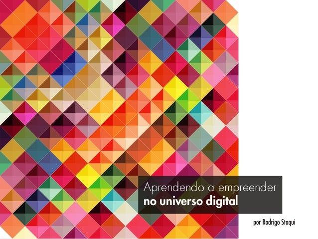 Aprendendo a empreenderno universo digital