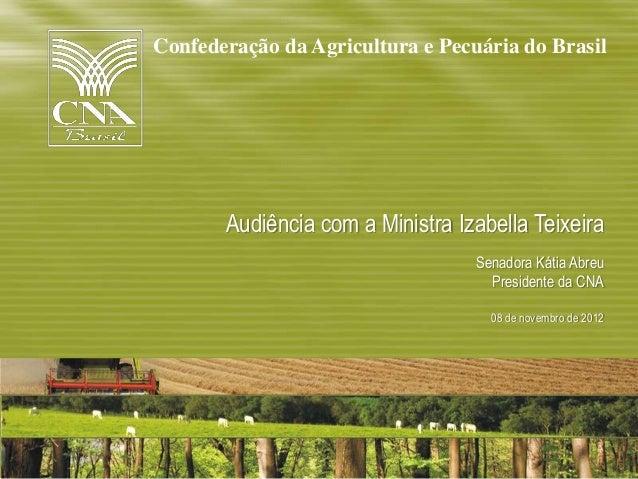Confederação da Agricultura e Pecuária do Brasil       Audiência com a Ministra Izabella Teixeira                         ...
