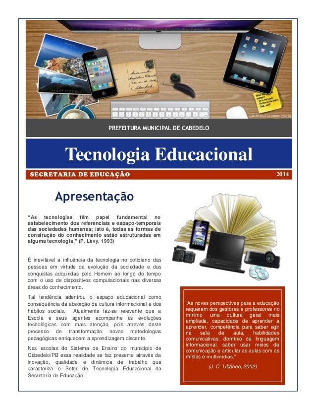 """PREFEITURA MUNICIPAL DE CABEDELO Tecnologia Educacional Apresentação """"As tecnologias têm papel fundamental no estabelecime..."""