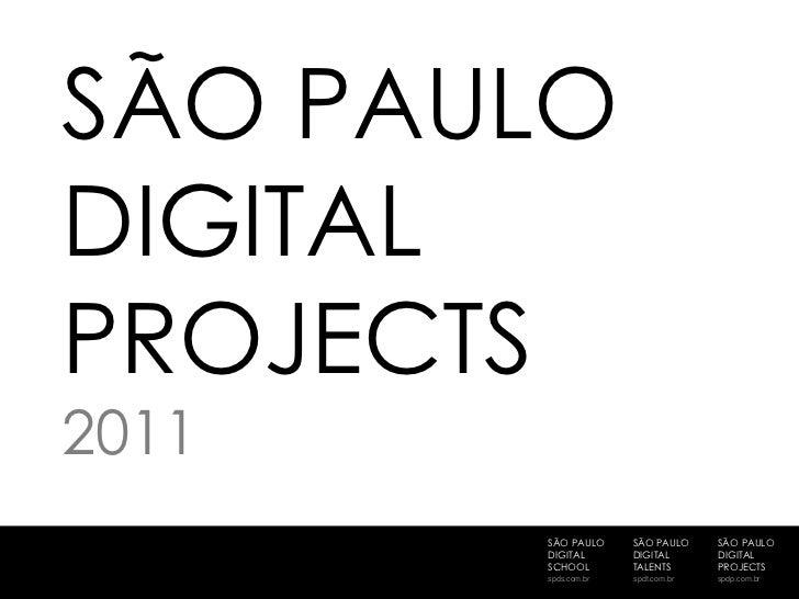SÃO PAULODIGITALPROJECTS2011       SÃO PAULO     SÃO PAULO     SÃO PAULO       DIGITAL       DIGITAL       DIGITAL       S...
