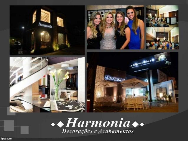Razões para comprar uma franquia da Harmonia ? • Investimento inicial programado; • Atuar no ramo que mais cresce (constru...