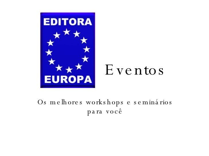 Eventos Os melhores workshops e seminários para você
