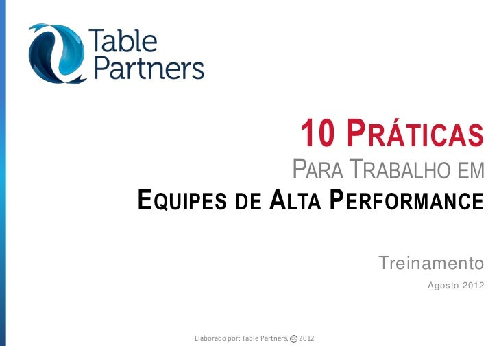 10 PRÁTICAS              PARA TRABALHO EME QUIPES DE A LTA P ERFORMANCE                                                 Tr...