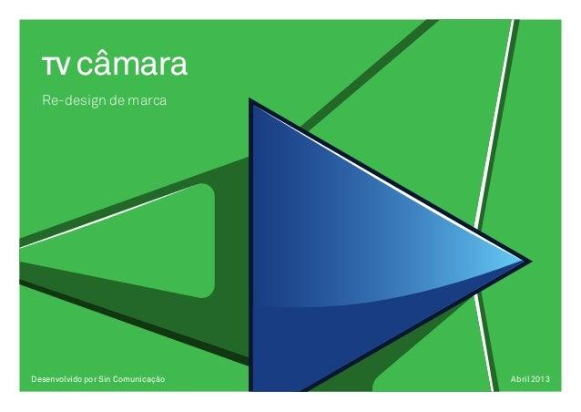 TV câmaraRe-design de marcaDesenvolvido por Sin Comunicação Abril 2013