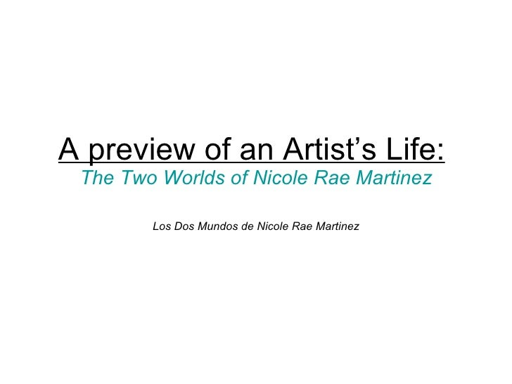 A preview of an Artist's Life:   The Two Worlds of Nicole Rae Martinez Los Dos Mundos de Nicole Rae Martinez