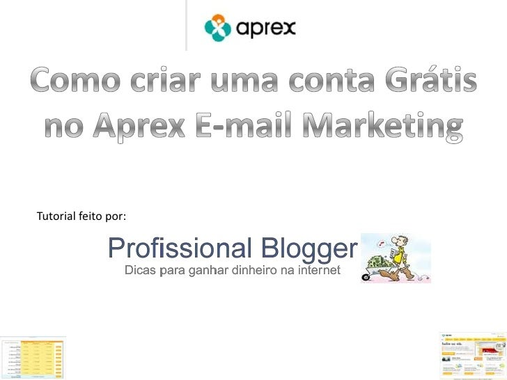 Como criar uma conta Grátis no AprexE-mail Marketing<br />Tutorial feitopor:<br />