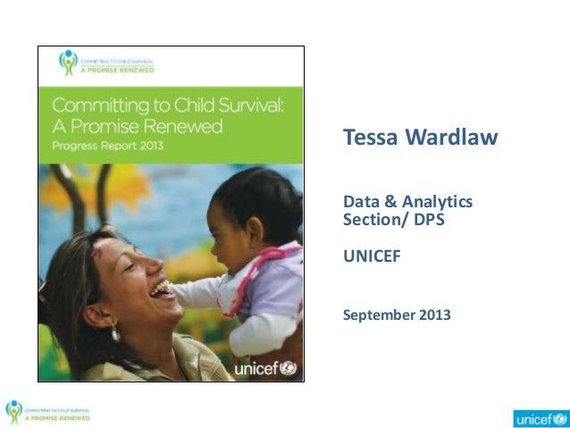 Tessa Wardlaw Data & Analytics Section/ DPS UNICEF September 2013
