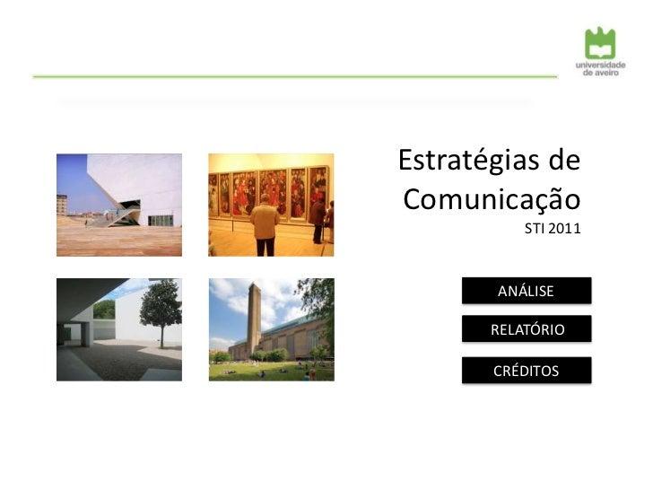 Estratégias deComunicação           STI 2011       ANÁLISE       RELATÓRIO       CRÉDITOS