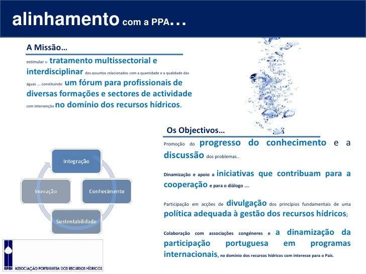 alinhamento com a PPA…<br />A Missão…<br />estimular otratamento multissectorial e interdisciplinar dos assuntos relaciona...