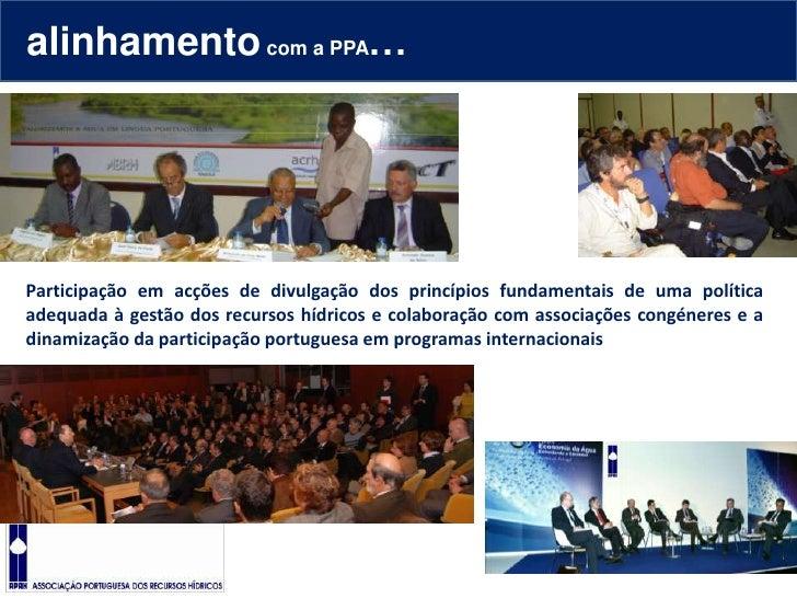 alinhamento com a PPA…<br />Participação em acções de divulgação dos princípios fundamentais de uma política adequada à ge...