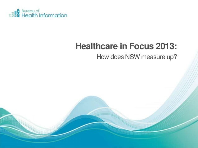 Healthcare in Focus 2013: How does NSW measure up?