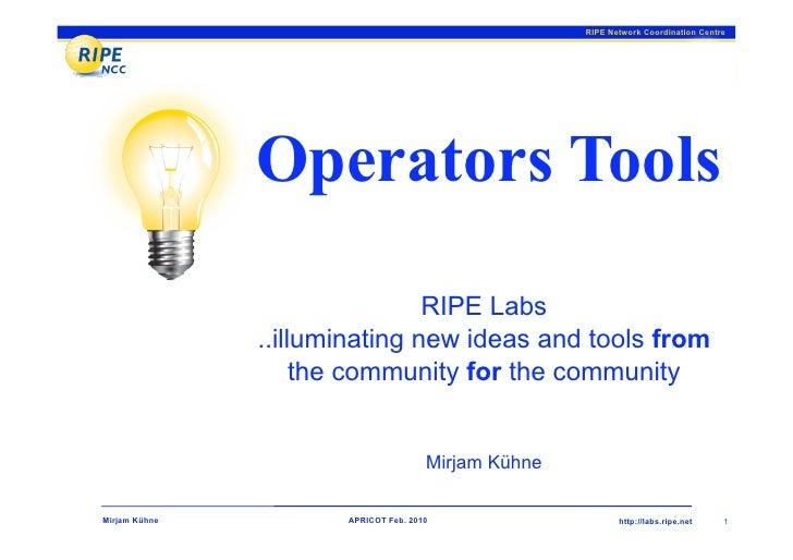RIPE Network Coordination Centre                    Operators Tools                                RIPE Labs              ...