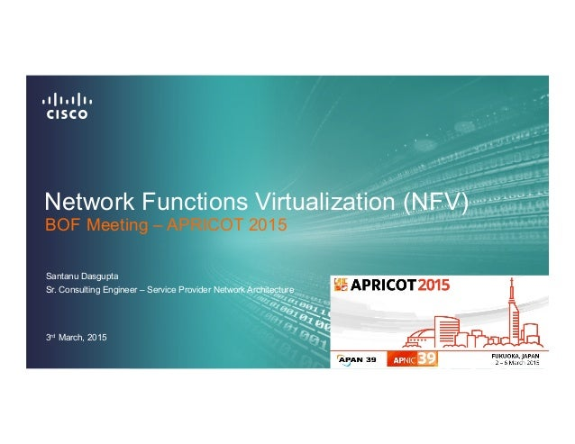 network functions virtualization nfv santanu dasgupta sr consulting engineer service provider network - Network Consulting Engineer