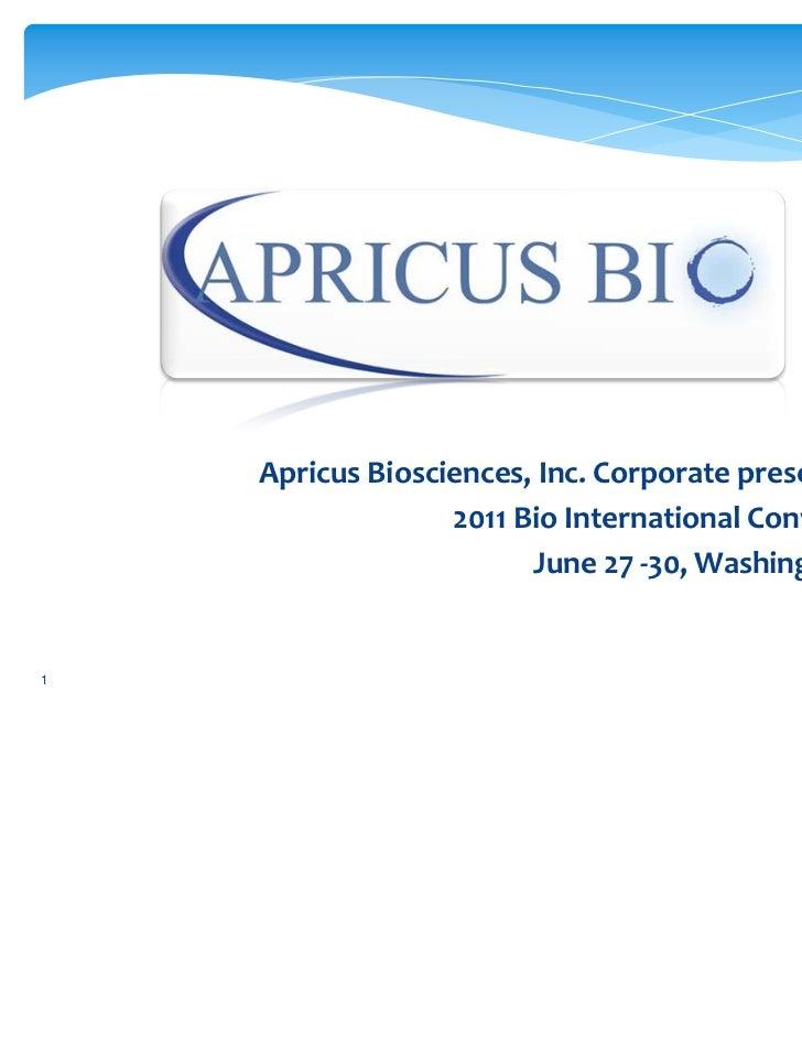 ApricusBiosciences,Inc.Corporatepresentation                  2011BioInternationalConvention,                      ...