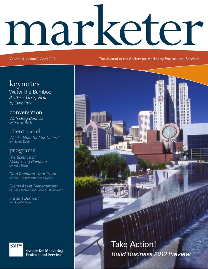 marketerVolume 31, Issue 2, April 2012         The Journal of the Society for Marketing Professional ServiceskeynotesWater...
