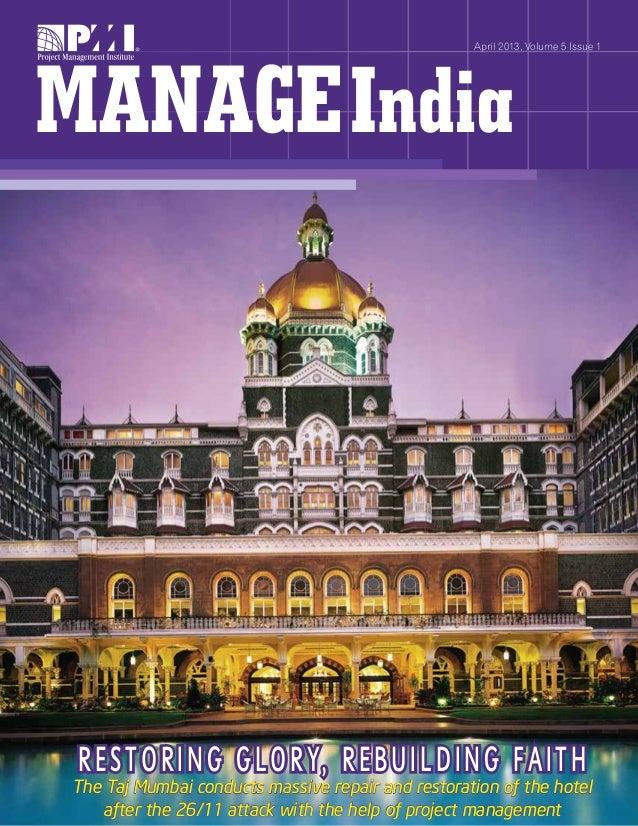 April 2013, Volume 5 Issue 1  R e s t o r i n g G l o ry, R e b u i l d i n g Fa i t h  The Taj Mumbai conducts massive re...