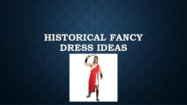 HISTORICAL FANCY DRESS IDEAS