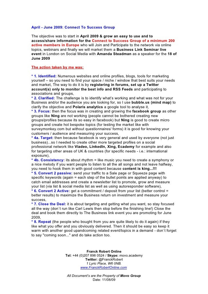 April - June 2009: Connect To Success Group  The objective was to start in April 2009 & grow an easy to use and to access/...