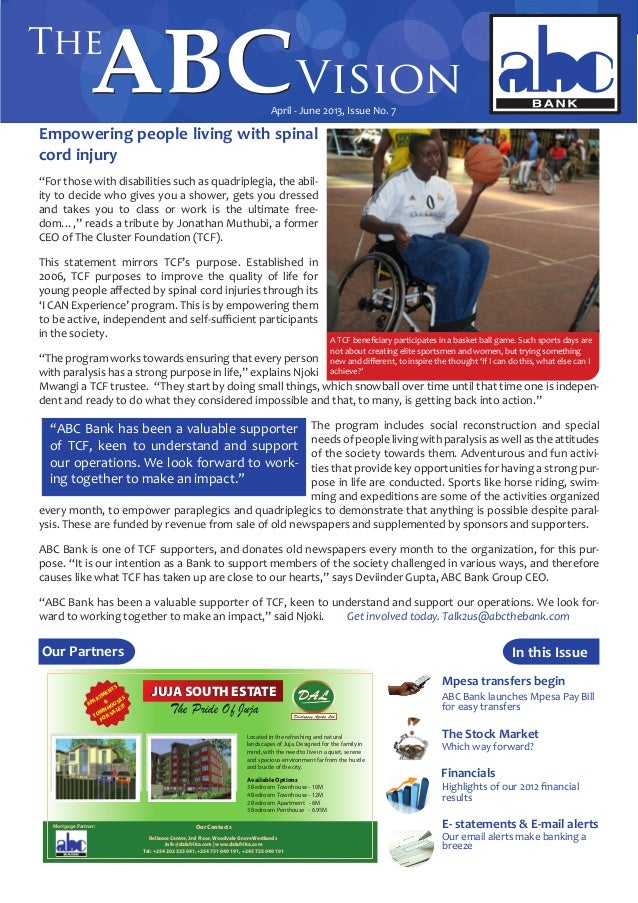 "April - June 2013, Issue No. 7Empowering people living with spinalcord injury""For those with disabilities such as quadripl..."
