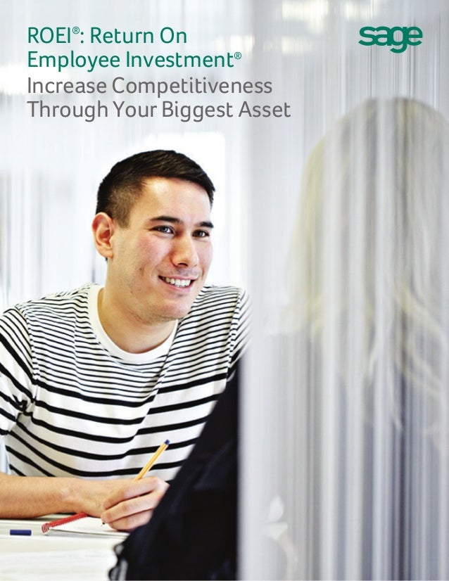 ROEI®: Return OnEmployee Investment®Increase CompetitivenessThroughYourBiggest Asset