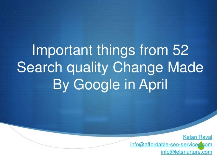 Important things from 52Search quality Change Made     By Google in April                                 By Ketan Raval  ...