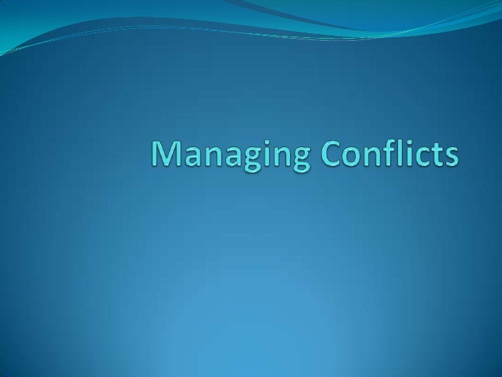 Managing Conflicts<br />