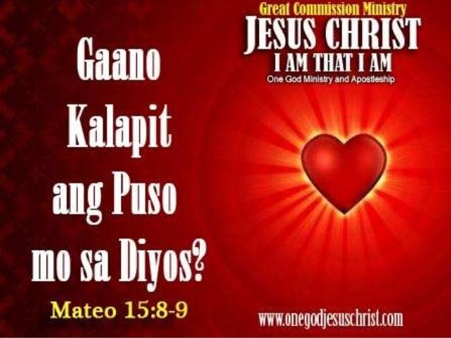 Mateo 15:8-9 8 Ang bayang itoy iginagalang ako ng kanilang mga labi; Datapuwat ang kanilang puso ay malayo sa akin.