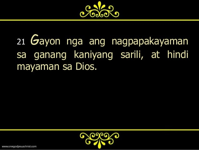 22   Atsinabi niya sa kaniyang mgaalagad, Kaya nga sinasabi ko sa inyo,Huwag kayong mangabalisa sa inyongpamumuhay, kung a...